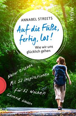 Auf die Füße, fertig, los! von Frey,  Ulrike, Streets,  Annabel