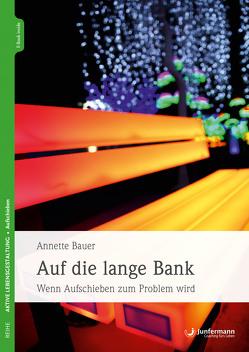 Auf die lange Bank von Bauer,  Annette