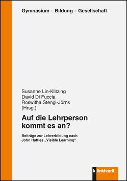 Auf die Lehrperson kommt es an? von Di Fuccia,  David, Lin-Klitzing,  Susanne, Stengl-Jörns,  Roswitha