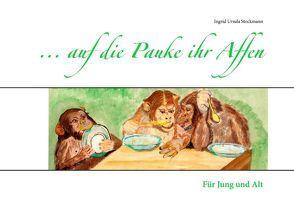 … auf die Pauke ihr Affen von Stockmann,  Ingrid Ursula