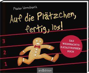 Auf die Plätzchen, fertig, los! von Holzach,  Alexander, Vennebusch,  Paulus