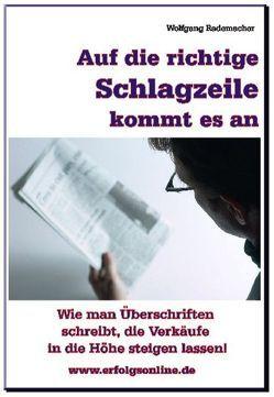 Auf die richtige Schlagzeile kommt es an von Rademacher,  Wolfgang