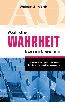 Auf die Wahrheit kommt es an von Schorr,  Irmgard, Sedlbauer,  Petra, Veith,  Walter J