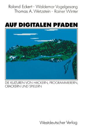 Auf digitalen Pfaden von Eckert,  Roland, Vogelgesang,  Waldemar, Wetzstein,  Thomas A., Winter,  Rainer