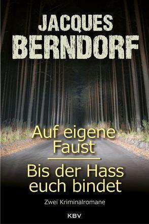 Auf eigene Faust / Bis der Hass euch bindet von Berndorf,  Jacques