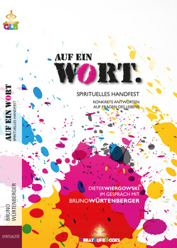 Auf ein Wort von Books,  GreatLife., Wiergowski,  Dieter, Würtenberger,  Bruno