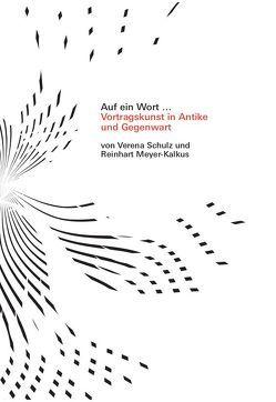 Auf ein Wort … von Meyer-Kalkus,  Prof. Dr. Reinhart, Schulz,  Dr. Verena