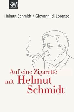 Auf eine Zigarette mit Helmut Schmidt von di Lorenzo,  Giovanni, Schmidt,  Helmut