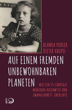 Auf einem fremden unbewohnbaren Planeten von Pudler,  Blanka, Vaupel,  Dieter