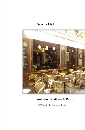 Auf einen Café nach Paris… von Lüthje,  Verena