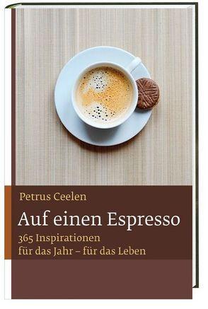 Auf einen Espresso von Ceelen,  Petrus