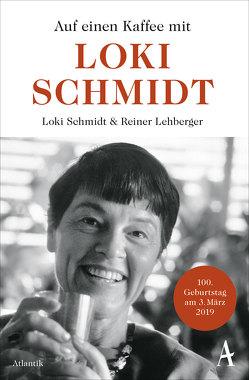 Auf einen Kaffee mit Loki Schmidt von Lehberger,  Reiner, Schmidt,  Loki