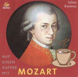 Auf einen Kaffee mit … Mozart von Jäger,  Simon, Rode,  Christian, Rushton,  Julian