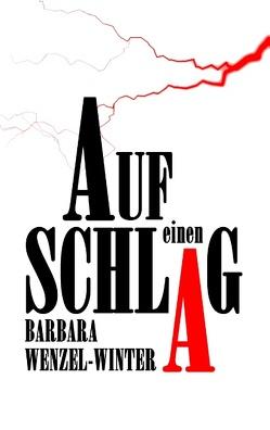 Auf einen Schlag von Wenzel-Winter,  Barbara