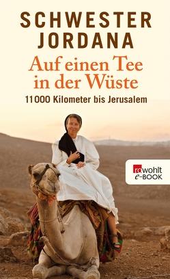 Auf einen Tee in der Wüste von Rohmann,  Iris, Schwester Jordana