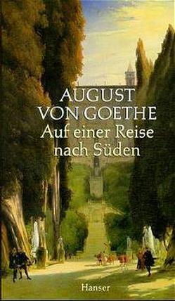 Auf einer Reise nach Süden von Beyer,  Andreas, Goethe,  August von, Radecke,  Gabriele
