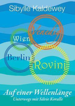 Auf einer Wellenlänge Rovinj Venedig Wien Berlin von Kaldewey,  Sibylle