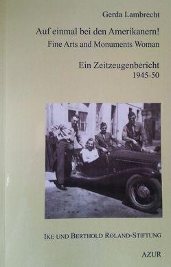 Auf einmal bei den Amerikanern! Fine Arts and Monuments Woman von Lambrecht,  Gerda