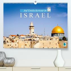 Auf Entdeckertour in Israel (Premium, hochwertiger DIN A2 Wandkalender 2021, Kunstdruck in Hochglanz) von CALVENDO