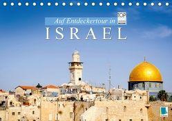 Auf Entdeckertour in Israel (Tischkalender 2018 DIN A5 quer) von CALVENDO,  k.A.