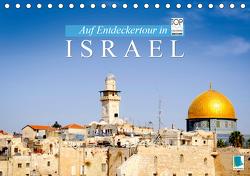 Auf Entdeckertour in Israel (Tischkalender 2021 DIN A5 quer) von CALVENDO