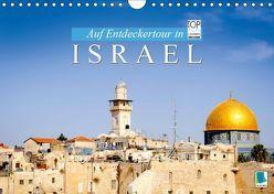 Auf Entdeckertour in Israel (Wandkalender 2019 DIN A4 quer) von CALVENDO