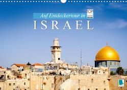 Auf Entdeckertour in Israel (Wandkalender 2021 DIN A3 quer) von CALVENDO