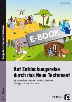 Auf Entdeckungsreise durch das Neue Testament von Jebautzke,  Kirstin