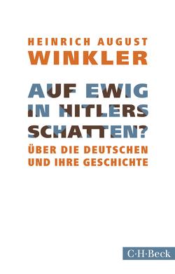 Auf ewig in Hitlers Schatten? von Winkler,  Heinrich August
