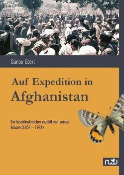 Auf Expedition in Afghanistan von Ebert,  Günter
