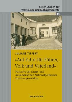 """""""Auf Fahrt für Führer, Volk und Vaterland"""" von Tiffert,  Juliane"""