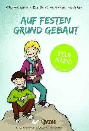 Auf festen Grund gebaut – für Kids von Hagemann,  B., Schaefer,  Annika, Volkmann,  Christiane
