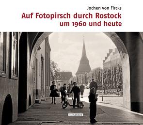 Auf Fotopirsch durch Rostock von von Fircks,  Jochen