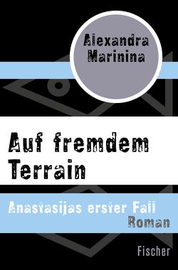 Auf fremdem Terrain von Eder,  Felix, Marinina,  Alexandra, Wiedling,  Thomas
