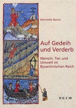 Auf Gedeih und Verderb von Baron,  Henriette