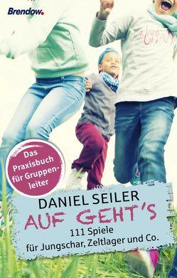 AUF GEHT'S von Seiler,  Daniel