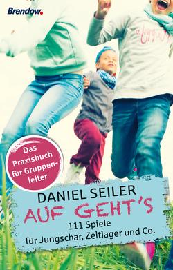 Auf geht´s von Seiler,  Daniel