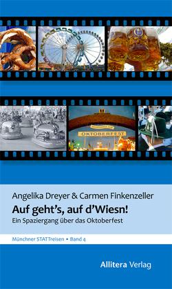 Auf geht's, auf d'Wiesn von Dreyer,  Angelika, Finkenzeller,  Carmen