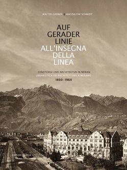 Auf gerader Linie | All'insegna della linea von Gadner,  Walter, Schmidt,  Magdalene