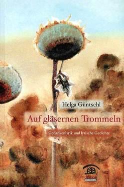 Auf gläsernen Trommeln von Güntschl,  Helga