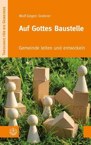 Auf Gottes Baustelle von Grabner,  Wolf-Jürgen