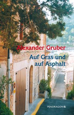 Auf Gras und auf Asphalt von Gruber,  Alexander