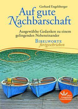Auf gute Nachbarschaft von Engelsberger,  Gerhard