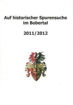 Auf historischer Spurensuche im Bobertal 2011/2012 von Schmilewski,  Ulrich, Schwanitz,  Jürgen
