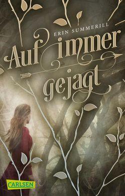 Auf immer gejagt (Königreich der Wälder 1) von Püschel,  Nadine, Summerill,  Erin