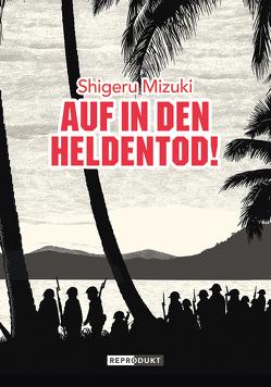 Auf in den Heldentod! von Mizuki,  Shigeru, Ossa,  Jens