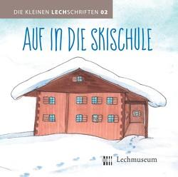 Auf in die Skischule von Hehle,  Monika, Heinrich,  Birgit, Maghörndl,  Sabine