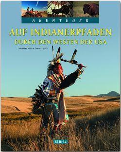 Auf Indianerpfaden durch den Westen der USA von Heeb,  Christian, Jeier,  Thomas