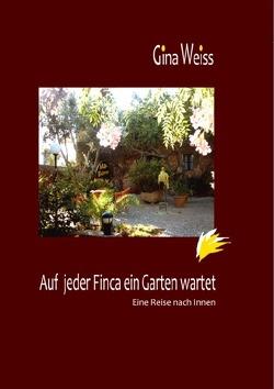 Auf jeder Finca ein Garten wartet von Weiss,  Gina