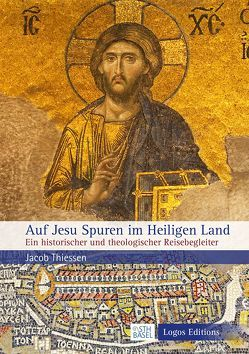 Auf Jesu Spuren im Heiligen Land von Jacob,  Thiessen